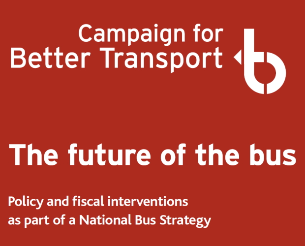 Transforming bus services: new report from Campaign for Better Transport