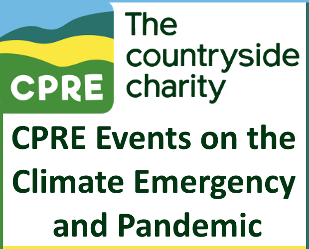 CPRE Events on the Climate Emergency and Pandemic