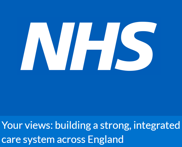 Your views: building a strong, integrated care system across England