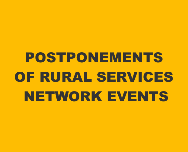 Postponements of Rural Services Network Events